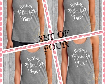 Bridesmaids Gifts/SET OF FOUR Resting Beach Face Tanks/Bachelorette Party Shirts/Bridal Party Shirts/Beach Shirt/Racer Back Tank Top