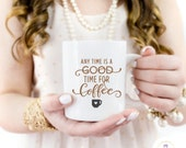 Any Time is a Good Time for Coffee  Decal / DIY Decal /  Tumbler Decal / coffee mug Decal / Travel Tumbler Decal / Computer keyboard decal