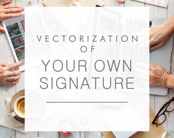 Vectorization of your own signature