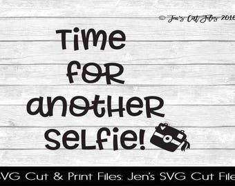 Time For Another Selfie! Quote SVG Cut File, SVG files for Die Cutting Machines- Vinyl htv Clip art - Commercial use