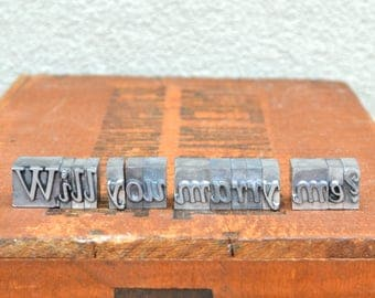 Ships Free - Will you marry me - Vintage letterpress metal type collection - unique engagement, marriage proposal TS1001