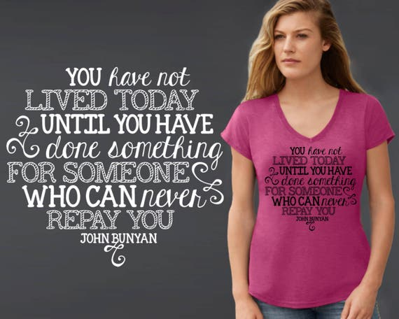 You Have Not Lived Today | Christian Shirts | Christian Gifts | Christian T-Shirts | Custom T-shirts | Inspirational T-shirt | Korena Loves