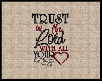 Trust in the Lord with all your heart  Machine Embroidery Design Proverbs 3:5 Embroidery Design Bible Scripture Verse Embroidery Design