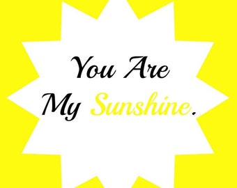 Instant Download / You Are My Sunshine / Sunshine Printable / 8x10 Digital Download / Digital Art / Home Decor / Wall Art Printable