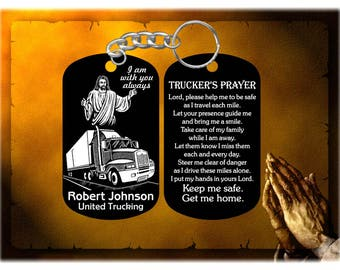 Truck Driver Gift - Trucker's Prayer Dog Tag Keychain - Jesus Design, I am with you always - Personalized