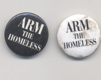 """Arm The Homeless 1"""" Pin"""