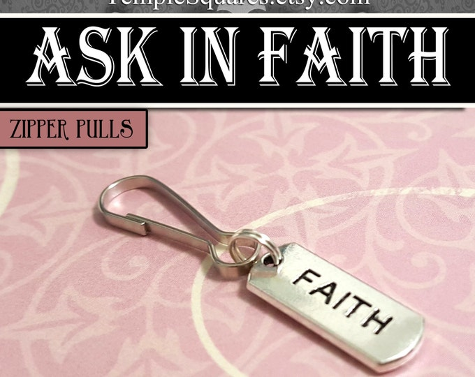 Faith Zipper Pulls Ask of God Ask in Faith YW 2017 Mutual Theme Birthdays, Baptism, Missionaries Gifts YW for Backpack, Scripture Bag, cell