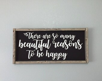 Framed Wooden Sign - There are so many beautiful reasons to be happy - Inspirational Signs - Farmhouse Decor - Farmhouse Signs - Wooden Sign
