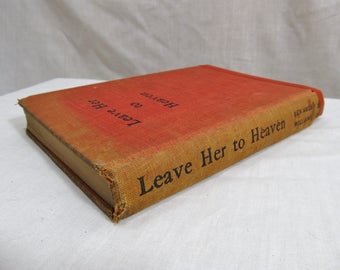 Leave Her to Heaven, Ben Ames Williams, Houghton Mifflin Co, 1944 Fiction Novel Antique Book, Romance Drama First Edition Bestseller