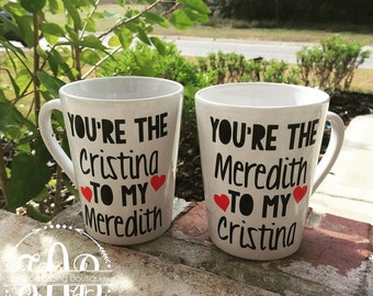 Coffee Mugs-You're The Meredith to My Cristina