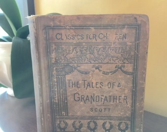 Farmhouse Antique Book 1885 Tales of a Grandfather Sir Walter Scott Shabby Chic Cottage Boho Decor
