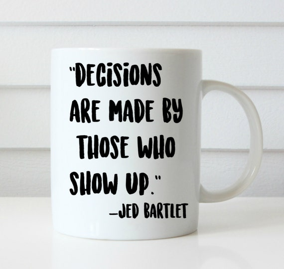 WEST WING MUG bartlet mcgarry lyman coffee mug west wing show mug coffee mug gift mug Josh lyman quote mug