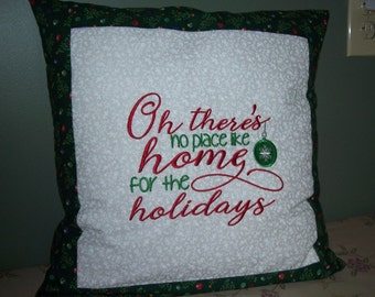 Oh There's no place like home for the holidays, Embroidered Pillow Cover