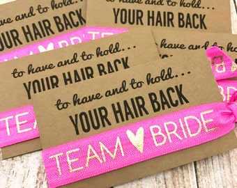 Bachelorette Party Favor | Team Bride Hair Tie Favor | Bachelorette Survival Kit | To Have and To Hold Your Hair Back
