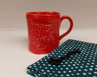 Red Be Brave Ceramic Coffee Mug
