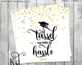 The Tassel Was Worth The Hassle Tags/Labels | Graduation 2017 - Printable | Instant Download