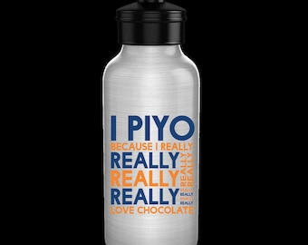 I Piyo Because I Really Really Love Chocolate water bottle