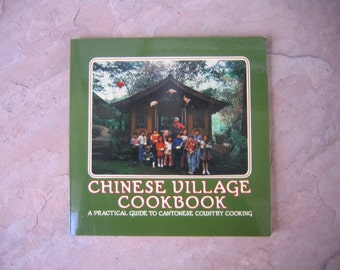 Chinese Village Cookbook, Cantonese Country Cooking Cookbook, 1975 Vintage Cookbook