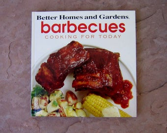 Barbecue Cook Book, Better Homes and Gardens Barbecues Cooking for Today Cookbook, 1995 Vintage Cookbook