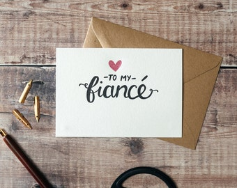 To My Fiancé Card - Suitable for Birthday, Valentines or just to say 'love you' - blank inside.