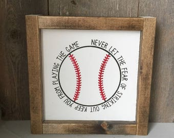 Baseball wood sign - Never let the fear of striking out