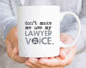 """Christmas gifts for lawyers, """"don't make me use my lawyer voice"""" funny coffee mugs, lawyer gifts, scales of justice, attorney gifts MU484"""