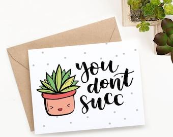 "Printable ""You don't succ"" card - Succulent Card - PDF Download"