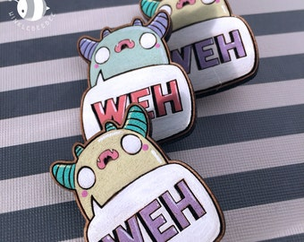 Weh Monsters! Hand Painted Wood Pin