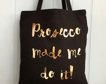 Tote Bag Prosecco Shopping Bag Slogan Canvas Black Bag Black Bag Shopping Tote Mum tote bag - Gift for friend -Gift for Mum