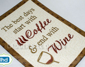 ITH Mug Rug Embroidery Design -- The Best Days Start with Coffee and End with Wine -- Coffee Mug Rug Design MR004