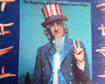 The Begatting of The President - Orsen Wells - vinyl record