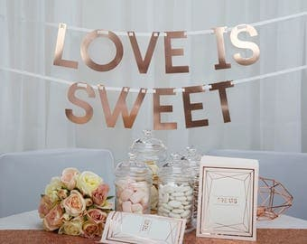 "Rose Gold Wedding decoration. ""Love is Sweet"" Banner"