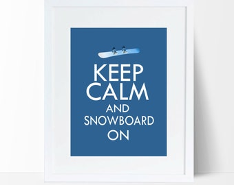 Keep Calm and Snowboard On Sign, Printable wall art, Keep Calm Quote, Snowboarding decor, Snowboarding Gift
