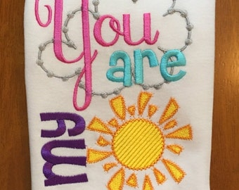 You Are My Sunshine Embroidered Shirt or Baby Bodysuit