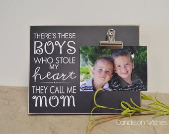 Mother's Day Present Idea, Chalkboard Frame, Custom Picture Frame  {There's These Boys Who Stole My Heart...}  Photo Frame Gift For Mom