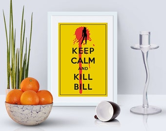 4x6 printable card, Keep calm and Kill Bill, inspired by Quentin Tarantino, instant download, motivational prints, digital cards