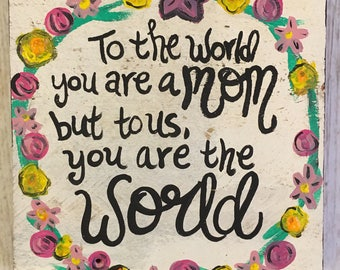 Mothers Day Gift- Mothers Day Quote- Quote for Mom- Gift for Mom- Floral Quote- Quote Painting- Flower Painting- Quotes About Mothers