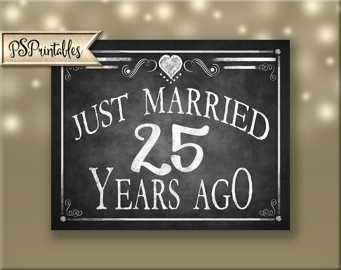 Printable 25th Anniversary JUST MARRIED sign, Anniversary Sign, Just Married 25 years ago chalkboard sign, DIY sign, Rustic Heart Collection