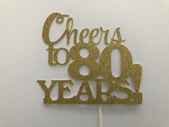 Cheers to 80 Years Cake Topper Birthday topper CHEERS TO 80