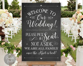 Pick A Seat Not A Side Printable Wedding Sign, Chalkboard Style, Welcome to Our Wedding, Choose Size (#NSP5C)