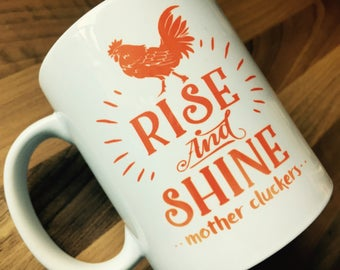 Personalised Chicken Mug - Rise and Shine Mother Cluckers