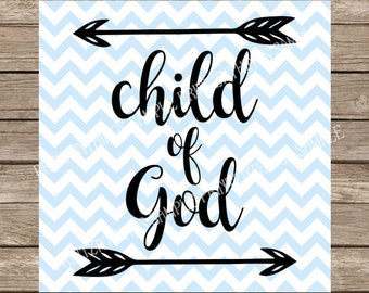Child of God svg Faith svg God Christian svg Bible Verse svg Religious svg Home Decor svg cut files cricut silhouette cameo svg designs dxf