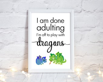 Dragons gift, dragon print,  I am done adulting, dragon art, dragon accessories, dragon  art print, watercolour dragon print,, PRINT ONLY