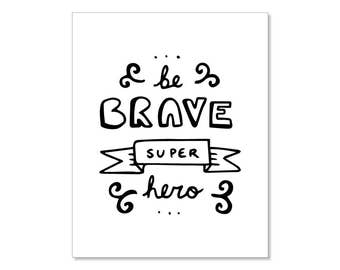 be brave super hero, hand drawn lettering black white, Nursery Wall Art Poster, 8x10, Instant Download printable print
