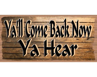 Family Signs - Ya'll Come Back Now Ya Here GS 2670