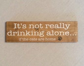 Cats Drinking Alone - Cat Humor - Cat Home Decor -Hand Painted Cat Sign - Wine Beer Lover Wall Hanging - Home Bar Decor - New Cat Lover Gift