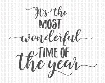 It's the Most Wonderful Time of the Year Svg - Digital File - Clip Art - SVG, PNG, JPG, - Personal and Commercial Use - Artstudio54