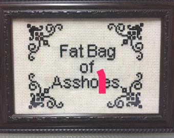 Fat Bag of Assh()les Offensive Cross Stitch FRAME MAY DIFFER