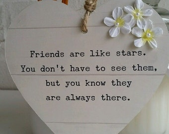 Friends are like stars quote hanging heart friend gift, keepsake, wooden heart, rustic shabby chic,  ANY TEXT, personalised