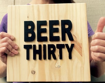 BEER THIRTY wall art - Handmade Wooden Beer Thirty Sign - What time is it Beer Thirty Sign - Funny Mancave Sign